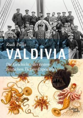 Valdivia - Die Geschichte der ersten deutschen Tiefsee-Expedition